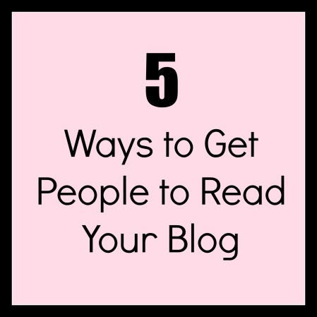 blogging, blogging advice, 5 ways to get people to read your blog, increase blog traffic, booklexia