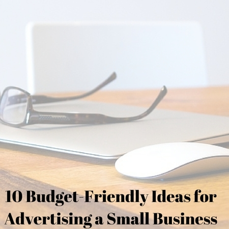 10 Budget-Friendly Ideas for Advertising a Small Business